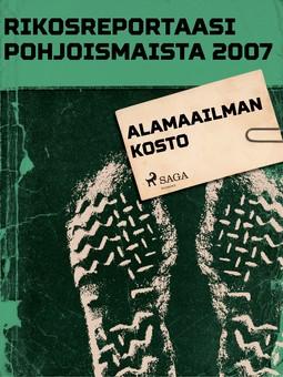 - Rikosreportaasi Pohjoismaista 2007: Alamaailman kosto, e-kirja