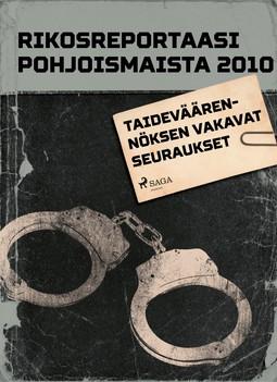 - Rikosreportaasi pohjoismaista 2010: Taideväärennöksen vakavat seuraukset, e-kirja