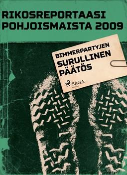 - Rikosreportaasi Pohjoismaista 2009: Bimmerpartyjen surullinen päätös, e-kirja