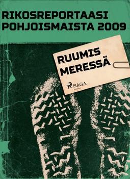 - Rikosreportaasi Pohjoismaista 2009: Ruumis meressä, e-kirja