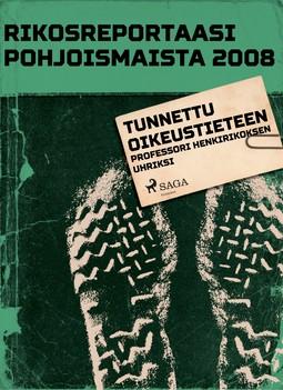 - Rikosreportaasi Pohjoismaista 2008: Tunnettu oikeustieteen professori henkirikoksen uhriksi, e-kirja