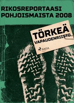 - Rikosreportaasi Pohjoismaista 2008: Törkeä vapaudenriisto, e-kirja