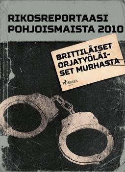 - Rikosreportaasi pohjoismaista 2010: Brittiläiset orjatyöläiset, e-kirja