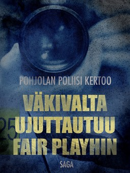 - Väkivalta ujuttautuu Fair Playhin, e-kirja