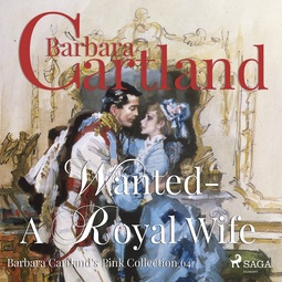 Cartland, Barbara - Wanted - A Royal Wife, audiobook
