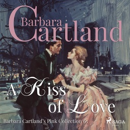 Cartland, Barbara - A Kiss of Love, audiobook