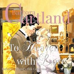 Cartland, Barbara - To Heaven With Love, audiobook