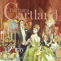 Cartland, Barbara - Pray For Love, audiobook