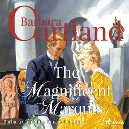 Cartland, Barbara - The Magnificent Marquis (Barbara Cartland s Pink Collection 75), audiobook