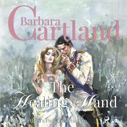 Cartland, Barbara - The Healing Hand (Barbara Cartland s Pink Collection 80), audiobook