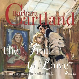 Cartland, Barbara - The Trail to Love, audiobook