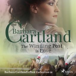 Cartland, Barbara - The Winning Post is Love (Barbara Cartland's Pink Collection 91), audiobook