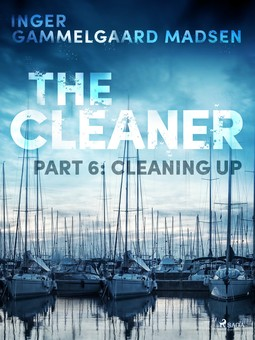 Madsen, Inger Gammelgaard - The Cleaner 6: Cleaning Up, ebook