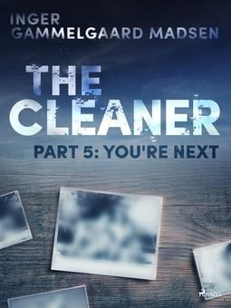 Madsen, Inger Gammelgaard - The Cleaner 5: You're Next, ebook