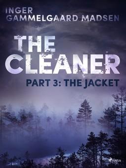 Madsen, Inger Gammelgaard - The Cleaner 3: The Jacket, ebook