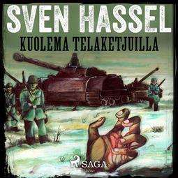 Hassel, Sven - Kuolema telaketjuilla, äänikirja
