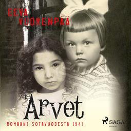 Vuorenpää, Eeva - Arvet - Romaani sotavuodesta 1941, äänikirja