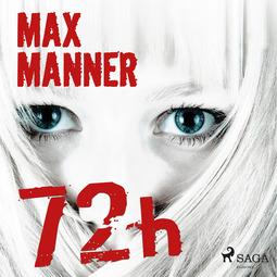 Manner, Max - 72h, audiobook