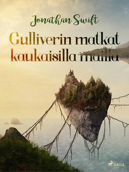 Swift, Jonathan - Gulliverin matkat kaukaisilla mailla, e-kirja