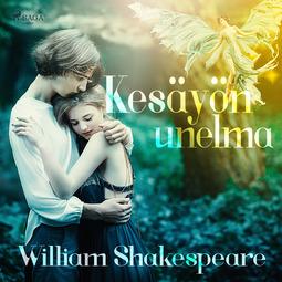 Shakespeare, William - Kesäyön unelma, äänikirja