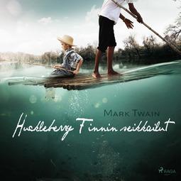 Twain, Mark - Huckleberry Finnin seikkailut, äänikirja