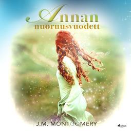 Montgomery, Lucy Maud - Annan nuoruusvuodet, äänikirja