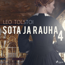 Tolstoi, Leo - Sota ja rauha 4, äänikirja