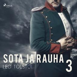 Tolstoi, Leo - Sota ja rauha 3, äänikirja
