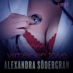 Södergran, Alexandra - Lääkärin viimeinen toive, äänikirja
