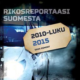 työryhmä, Kustantajan - Rikosreportaasi Suomesta 2015, äänikirja