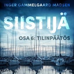 Madsen, Inger Gammelgaard - Siistijä 6: Tilinpäätös, äänikirja