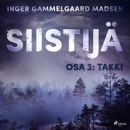 Madsen, Inger Gammelgaard - Siistijä 3: Takki, äänikirja