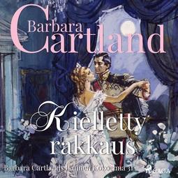 Cartland, Barbara - Kielletty rakkaus, äänikirja
