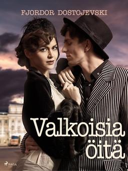 Dostojevskij, Fjodor - Valkoisia öitä, ebook