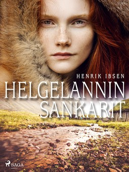 Ibsen, Henrik - Helgelannin sankarit, ebook