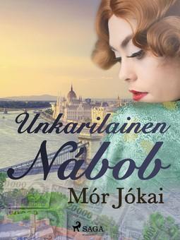 Jókai, Mór - Unkarilainen Nábob, e-kirja