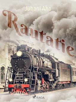 Aho, Juhani - Rautatie, ebook
