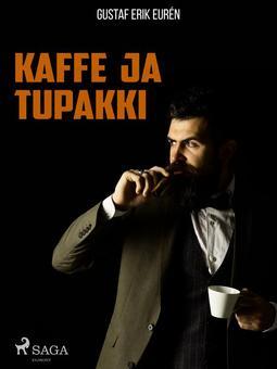 Eurén, Gustaf Erik - Kaffe ja tupakki, e-kirja