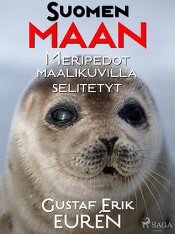 Eurén, Gustaf Erik - Suomen maan Meripedot maalikuvilla selitetyt, e-kirja