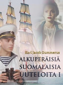 Gummerus, Karl Jacob - Alkuperäisiä suomalaisia uuteloita I, e-kirja