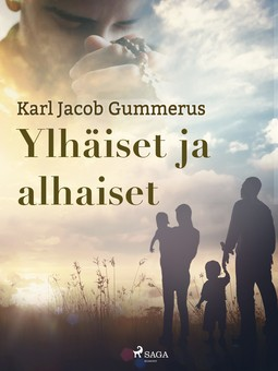 Gummerus, Karl Jacob - Ylhäiset ja alhaiset, e-kirja