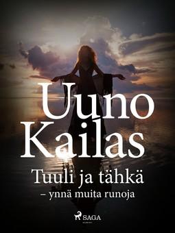 Kailas, Uuno - Tuuli ja tähkä - ynnä muita runoja, e-kirja