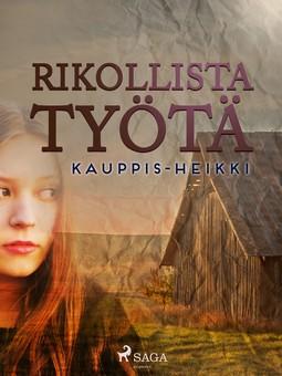 Kauppinen, Heikki - Rikollista työtä, e-kirja