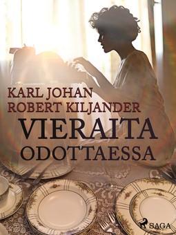 Kiljander, Karl Johan Robert - Vieraita odottaessa, e-kirja