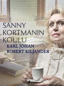 Kiljander, Karl Johan Robert - Sanny Kortmanin koulu, e-kirja