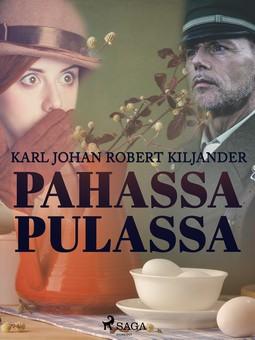 Kiljander, Karl Johan Robert - Pahassa pulassa, e-kirja