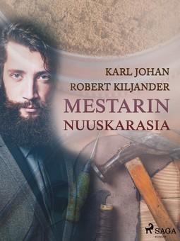 Kiljander, Karl Johan Robert - Mestarin nuuskarasia, e-kirja