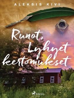 Kivi, Aleksis - Runot, Lyhyet kertomukset, ebook