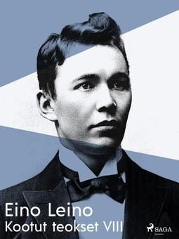 Leino, Eino - Kootut teokset VIII, ebook