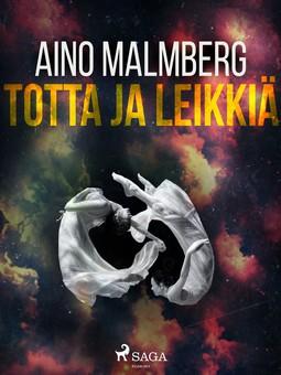 Malmberg, Aino - Totta ja leikkiä, e-kirja